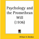 William H. Sheldon's Psychology and the Promethean Will: Some Historiographic Observations